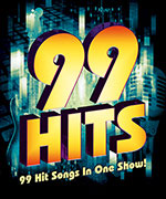 99 Hit Songs in one show!